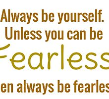 Always Be FEARLESS by SEA123