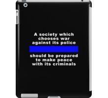 War against police? iPad Case/Skin