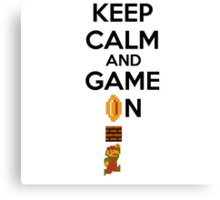 Keep Calm And Game On! Canvas Print