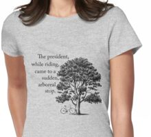 A Sudden, Arboreal Stop Womens Fitted T-Shirt