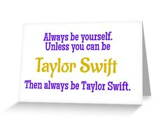 Always Be Taylor Swift Greeting Card