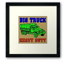BIG TRUCK-HEAVY DUTY Framed Print