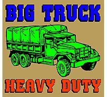 BIG TRUCK-HEAVY DUTY Photographic Print