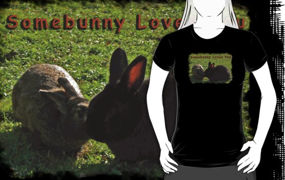 Somebunny Loves You - Tee  by Darlene Ruhs