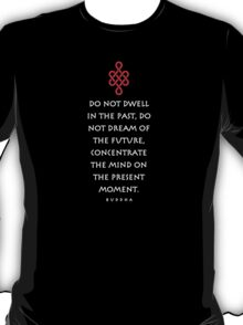 Eternity Knot Buddha quotation t-shirt T-Shirt