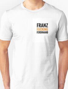 Franz F*cking Ferdinand - No Bar T-Shirt