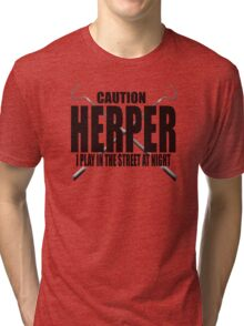 CAUTION HERPER Tri-blend T-Shirt