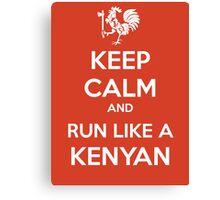 Keep Calm and Run Like a Kenyan - White Canvas Print