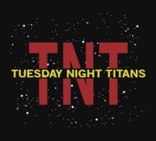 Tuesday Night Titans by DarkMatchDuds