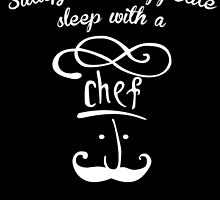 satisfy your appetite sleep with a chef by birthdaytees