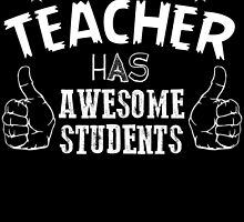 this TEACHER has awesome student by birthdaytees