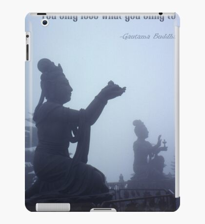 You only lose what you cling to iPad Case/Skin