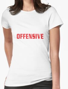 OFFENSIVE Womens Fitted T-Shirt
