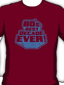 80's Best Decade Ever! Retro Distressed Logo T-Shirt