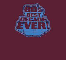 80's Best Decade Ever! Retro Distressed Logo Unisex T-Shirt