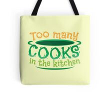Too many cooks in the kitchen! in a soup pot Tote Bag