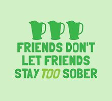 Friends don't let friends stay TOO sober by jazzydevil