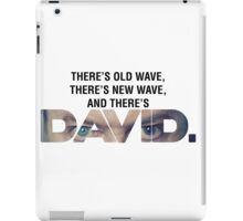 There's Old Wave, There's New Wave, and There's David Bowie. (V2) iPad Case/Skin