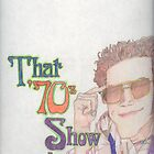 That 70s Show by Dylan Mazziotti