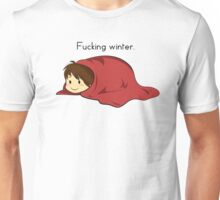 Fucking winter. Unisex T-Shirt