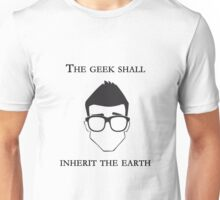 The geek shall inherit the earth - male Unisex T-Shirt