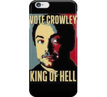 Vote Crowley - KING OF HELL iPhone Case/Skin