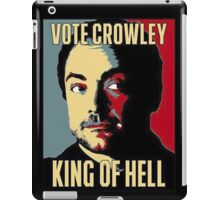 Vote Crowley - KING OF HELL iPad Case/Skin