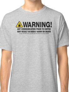 Coffee Warning Classic T-Shirt