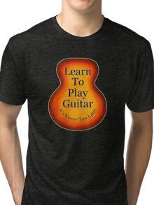 Learn To Play Guitar Tri-blend T-Shirt