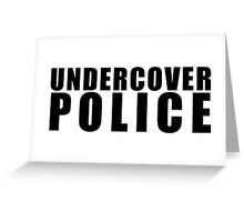 Funny Undercover Police Greeting Card