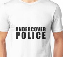 Funny Undercover Police Unisex T-Shirt