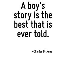 A boy's story is the best that is ever told. Photographic Print