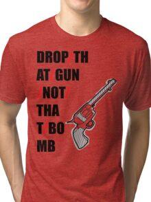 Drop Guns, Not Bombs Tri-blend T-Shirt