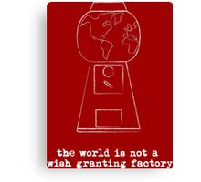World is not a Wish Granting Factory - dark Canvas Print