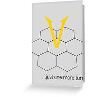 Civ V - One more Turn (light) Greeting Card
