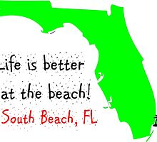 Life is better at the beach South Beach FL by loki1982