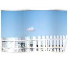 One cloud, white picket fence Poster