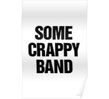 Some Crappy Band Poster