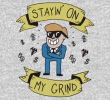 Stayin on my grind by DiabolickalPLAN