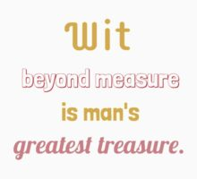 Wit Beyond Measure Is Man's Greatest Treasure Kids Tee
