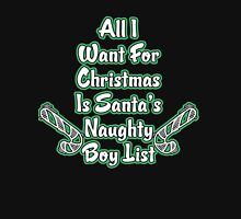 All I Want For Christmas Is Santa's Naughty  Boys List Womens Fitted T-Shirt