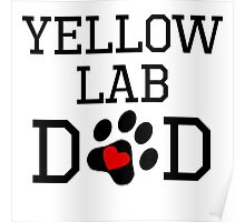 Yellow Lab Dad Poster