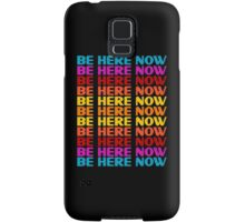 Be Here Now T-Shirt Samsung Galaxy Case/Skin