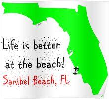Life is better at the beach Sanibel Beach Fl Poster