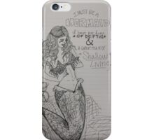 I Must Be A Mermaid iPhone Case/Skin