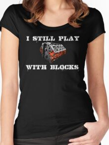 I Still Play With Blocks Women's Fitted Scoop T-Shirt