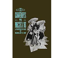 Cowboys vs. Mexicans Photographic Print