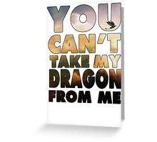 Can't Take My Dragon Greeting Card