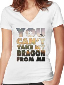 Can't Take My Dragon Women's Fitted V-Neck T-Shirt