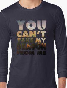 Can't Take My Dragon Long Sleeve T-Shirt